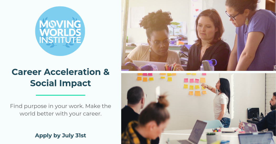 Grow your career and make a bigger impact with this global fellowship from the movingworlds institute 9e44dd55 e92f 45fb 9279 a4174e371cfc