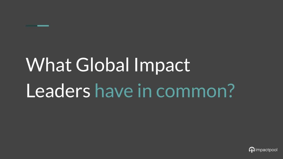 What global impact leaders have in common 0b186096 de42 473b 9aa5 29abf44a0996
